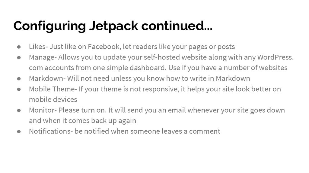 Configuring Jetpack continued... ● Likes- Just ...