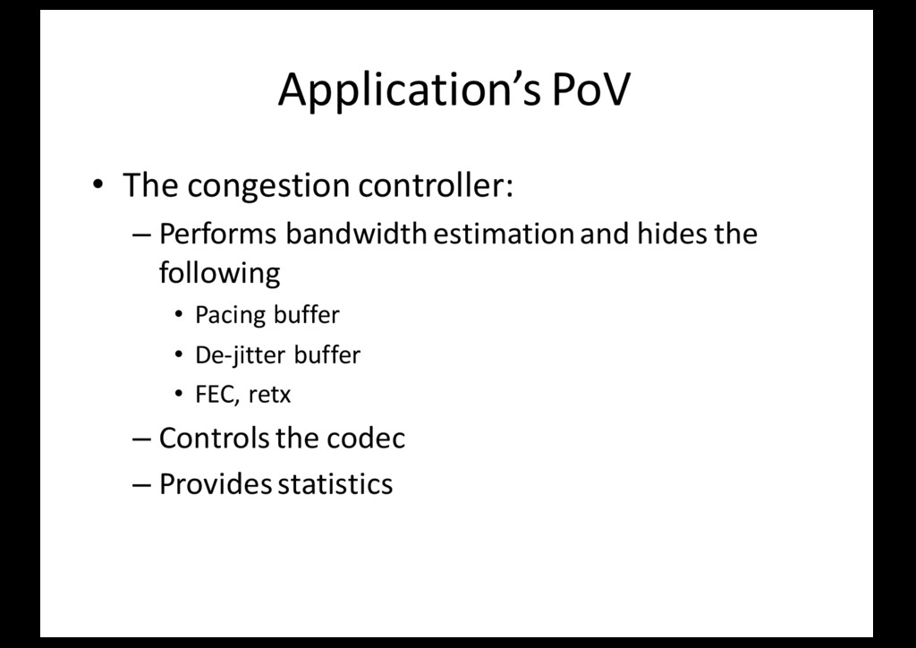 Application's PoV • The congestion controller: ...