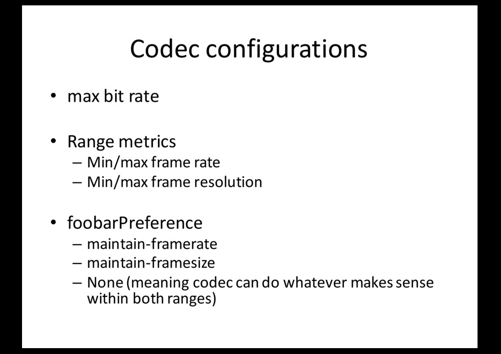 Codec configurations • max bit rate • Range met...