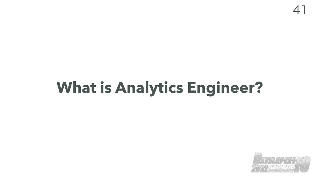 What is Analytics Engineer?