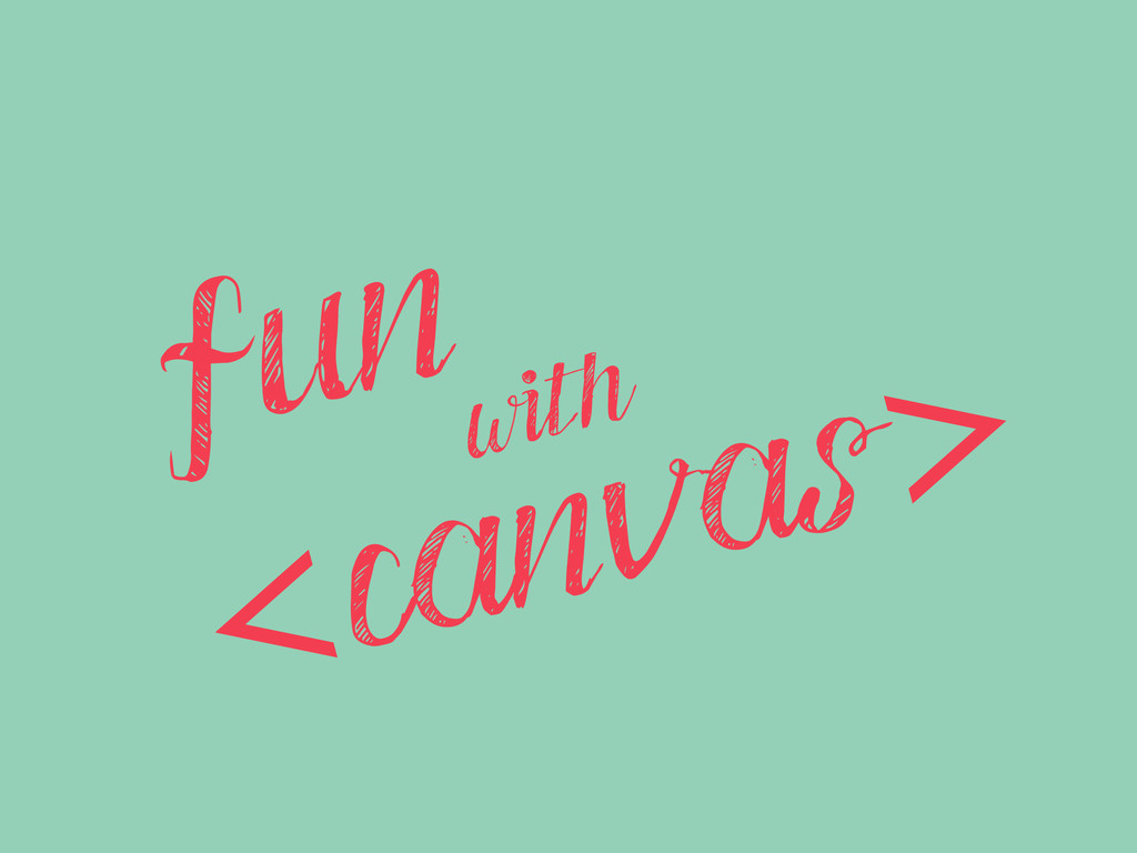 Fun <canvas> with