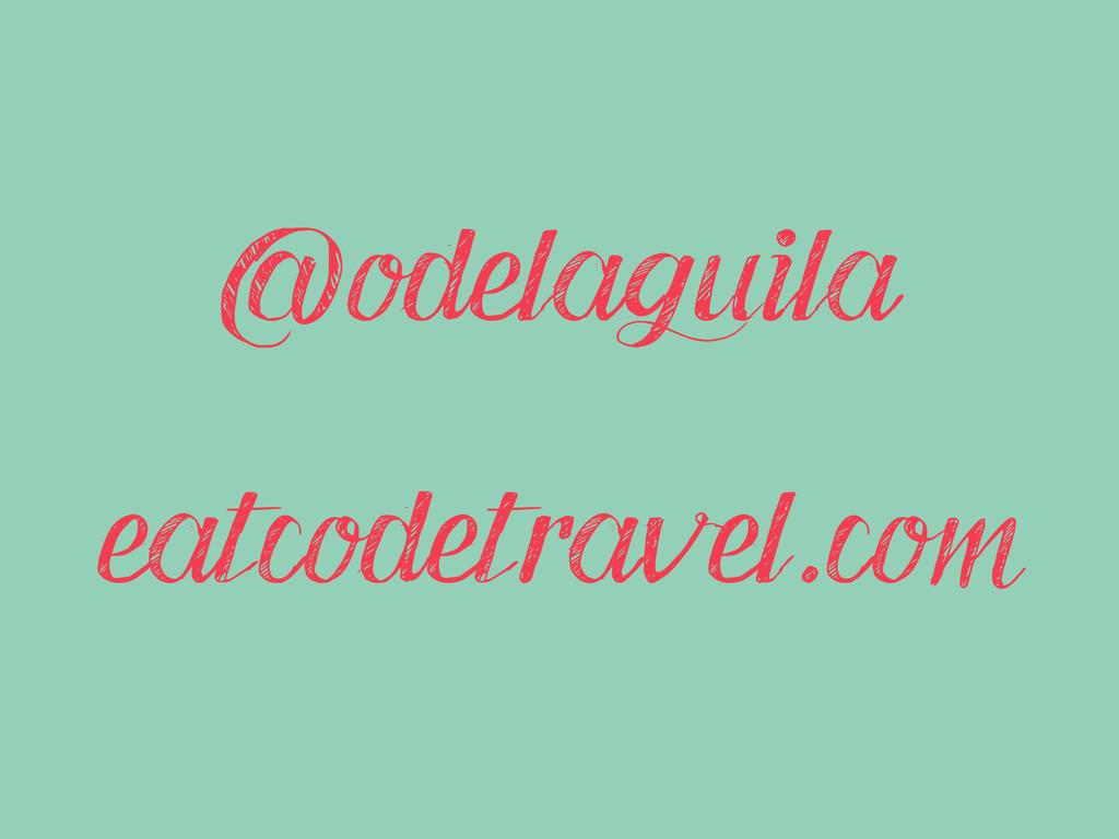 @odelaguila eatcodetravel.com