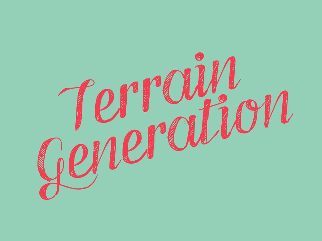 Terrain Generation