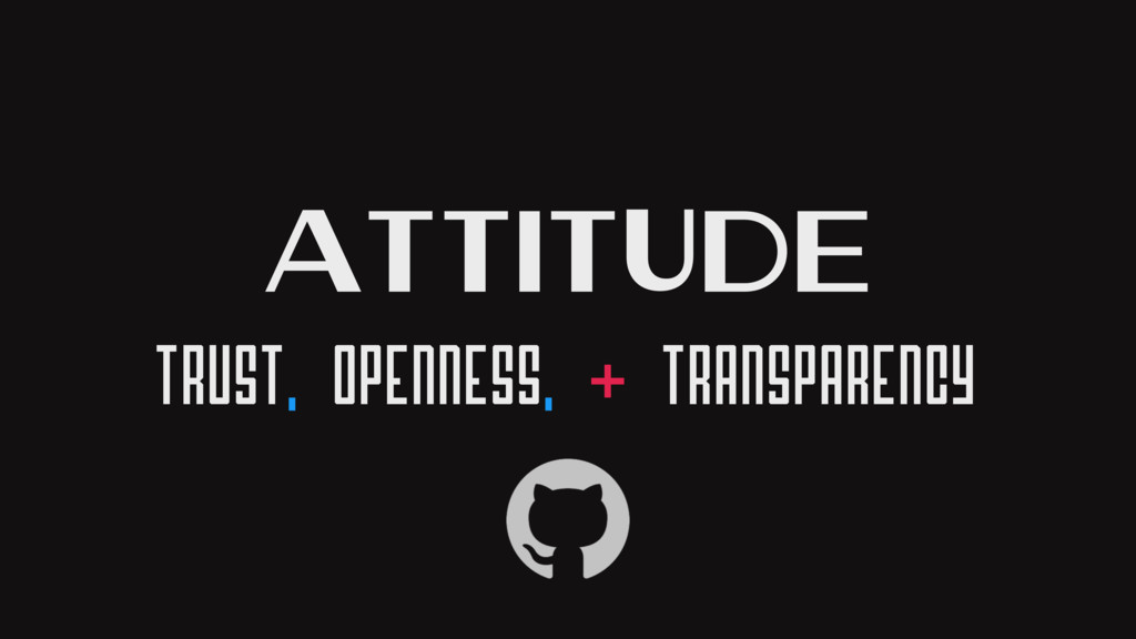 Attitude Trust, Openness, & Transparency