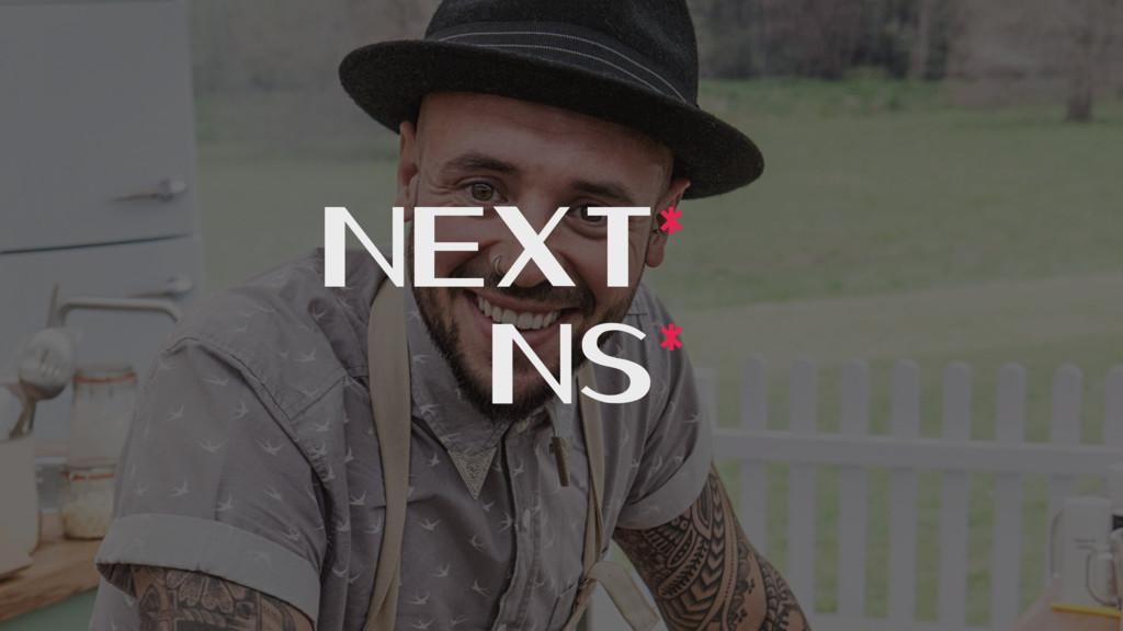 Next* NS*