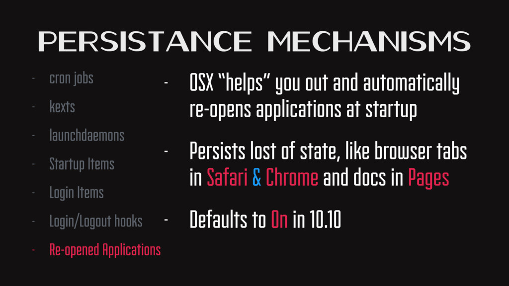 "Persistance Mechanisms - OSX ""helps"" you out an..."