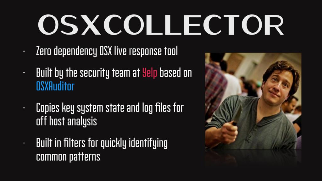 OSXCollector - Zero dependency OSX live respons...