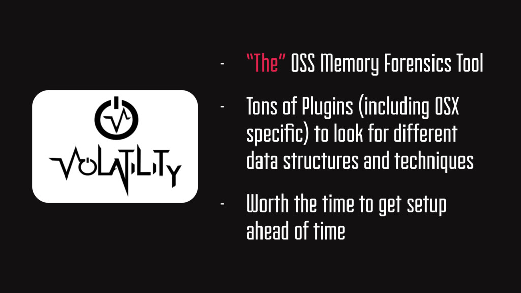 "- ""The"" OSS Memory Forensics Tool - Tons of Plu..."