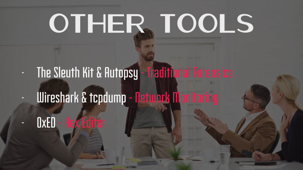 Other Tools - The Sleuth Kit & Autopsy - Tradit...