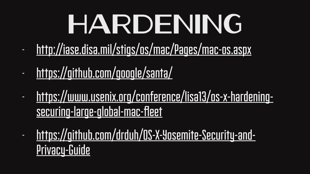 Hardening - http://iase.disa.mil/stigs/os/mac/P...