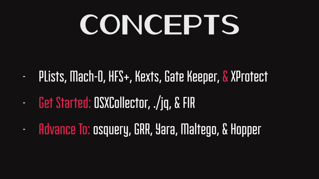 Concepts - PLists, Mach-O, HFS+, Kexts, Gate Ke...