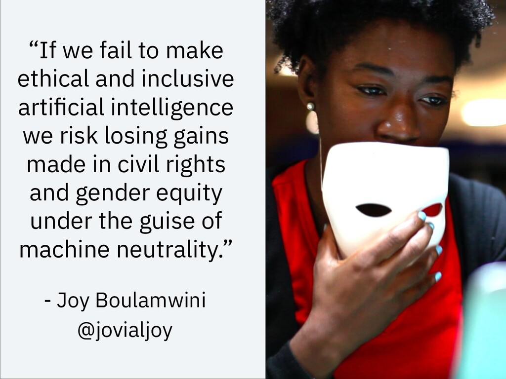 """""""If we fail to make ethical and inclusive artifi..."""