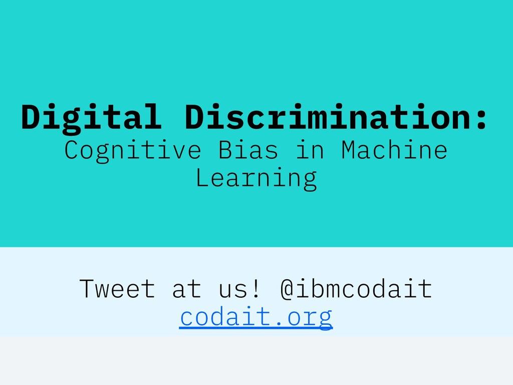 Digital Discrimination: Cognitive Bias in Machi...