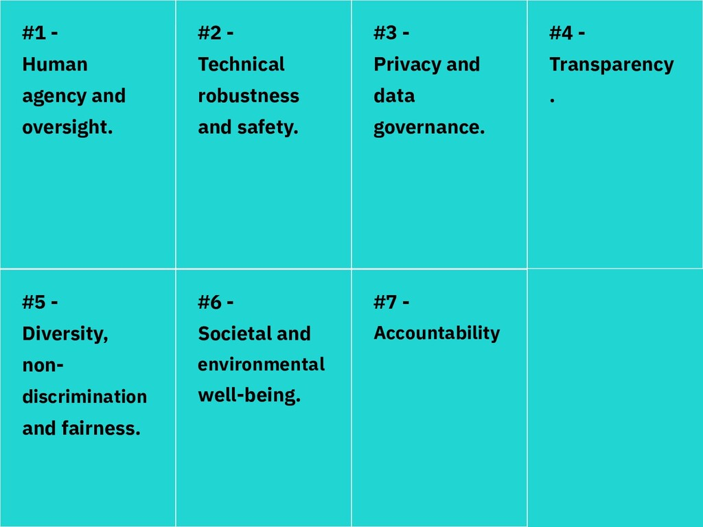 #1 - Human agency and oversight. #2 - Technical...
