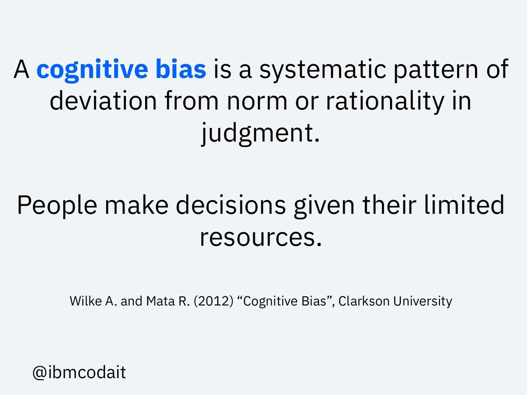 A cognitive bias is a systematic pattern of dev...