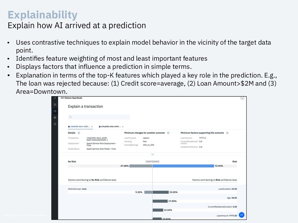 Explain how AI arrived at a prediction • Uses c...