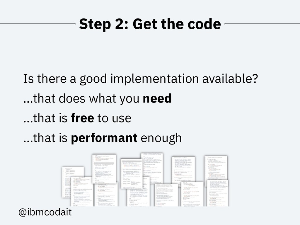 @ibmcodait Step 2: Get the code Is there a good...