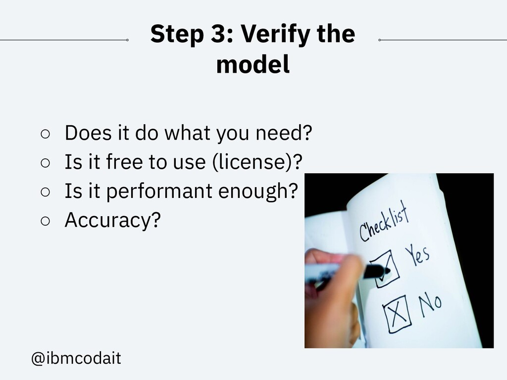 @ibmcodait Step 3: Verify the model ○ Does it d...