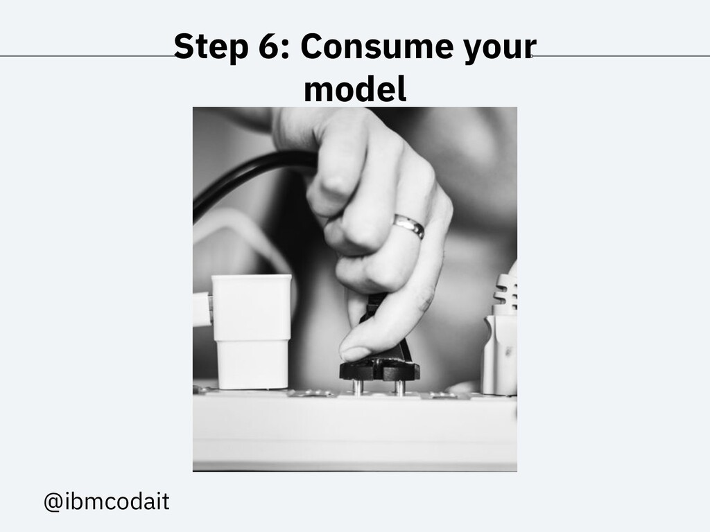 @ibmcodait Step 6: Consume your model