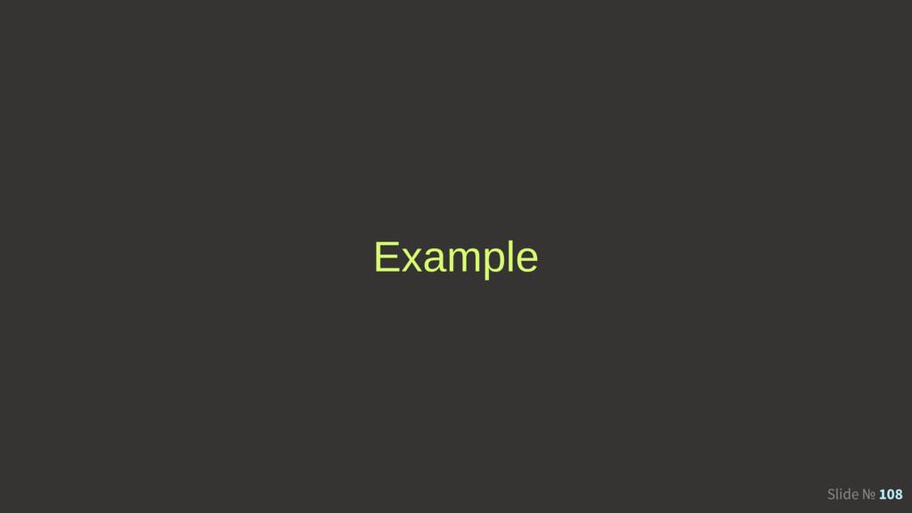 Slide № 108 Example