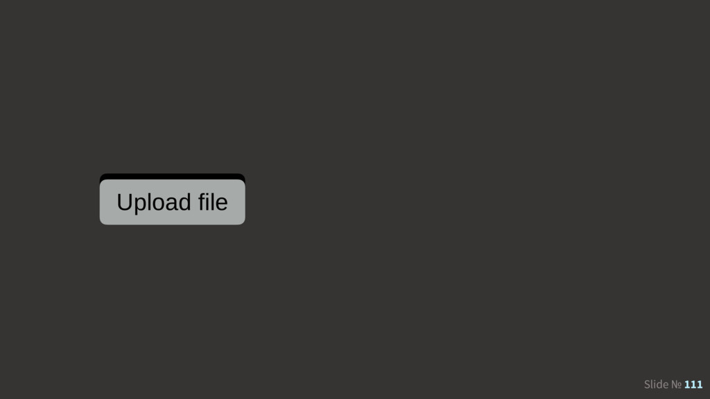 Slide № 111 Upload file