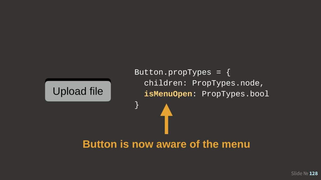 Slide № 128 Button.propTypes = { children: Prop...