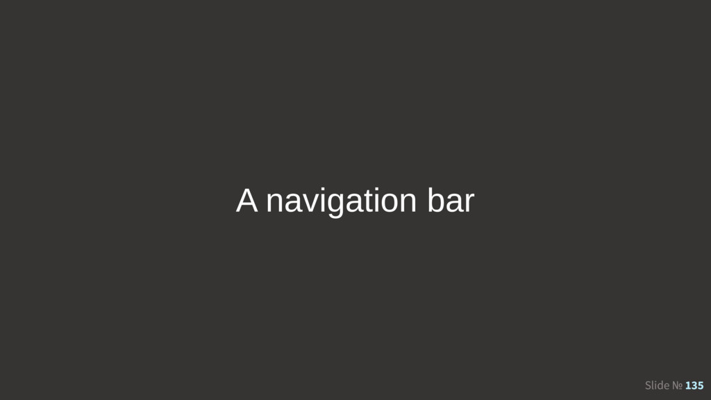 Slide № 135 A navigation bar