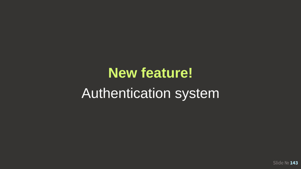 Slide № 143 New feature! Authentication system