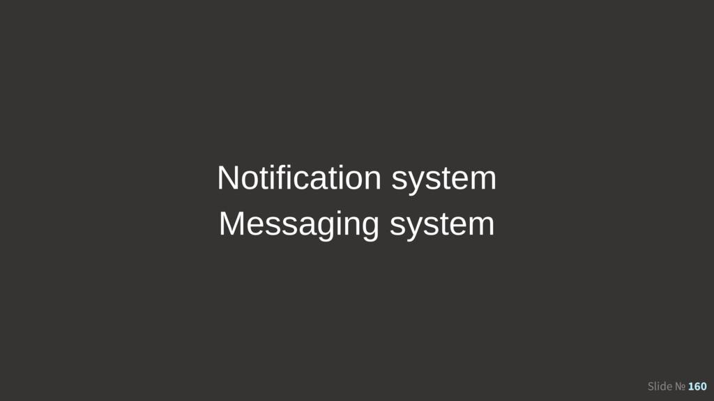 Slide № 160 Notification system Messaging system