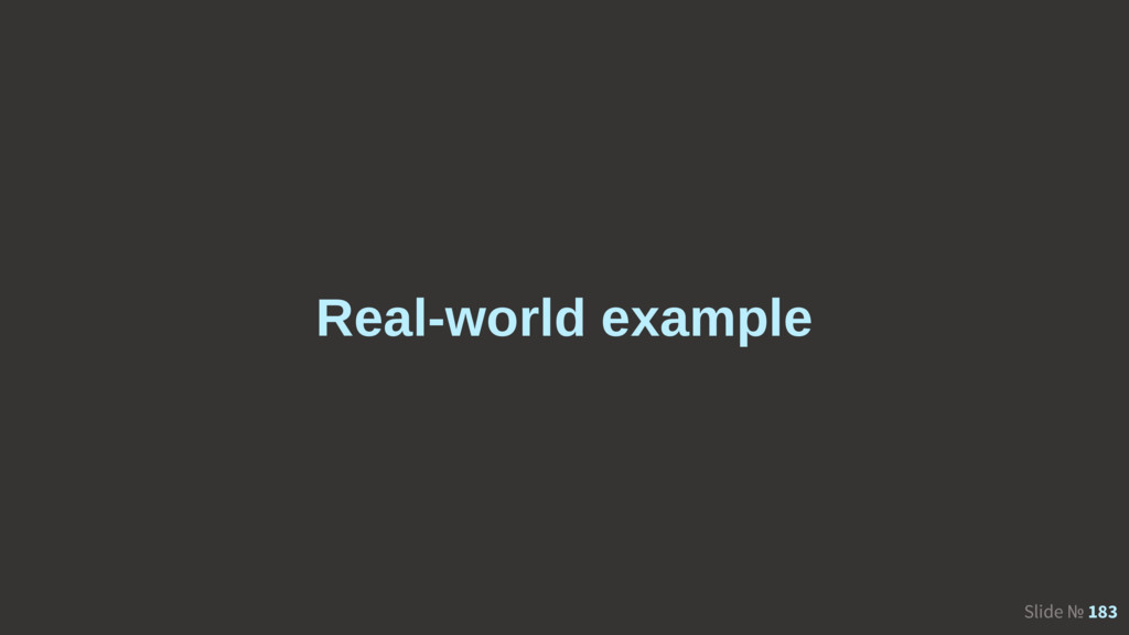 Slide № 183 Real-world example