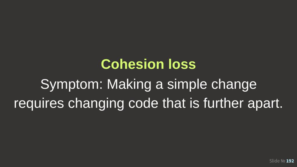 Slide № 192 Cohesion loss Symptom: Making a sim...
