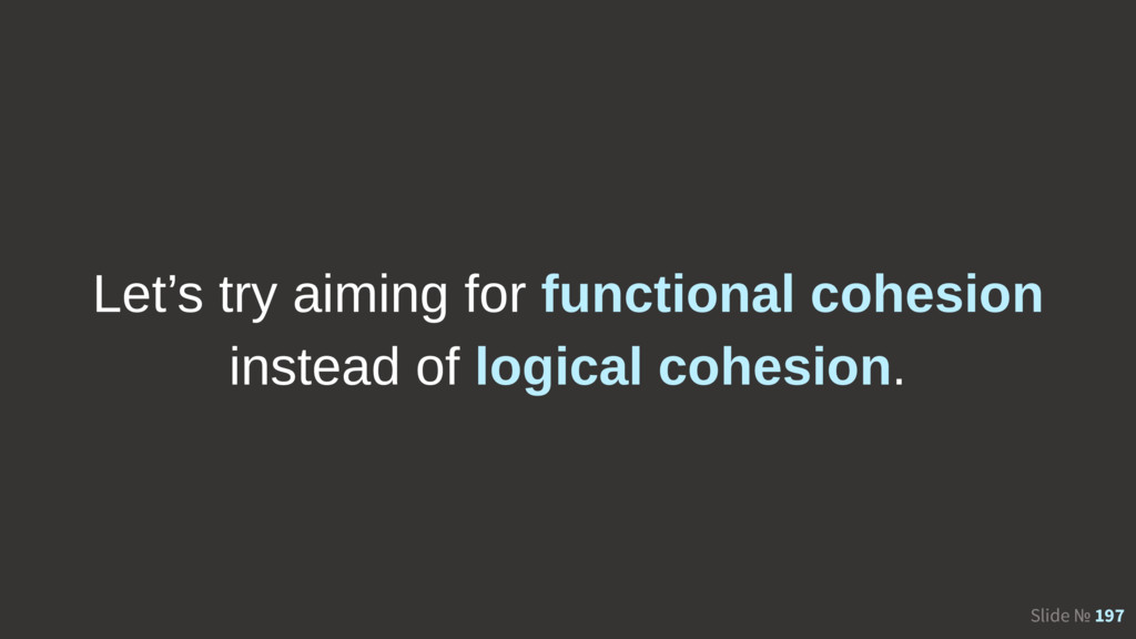 Slide № 197 Let's try aiming for functional coh...