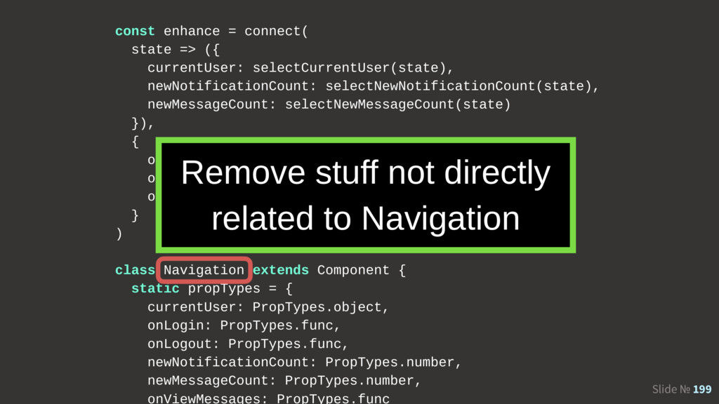 Slide № 199 const enhance = connect( state => (...