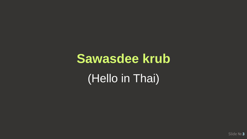 Slide № 3 Sawasdee krub (Hello in Thai)