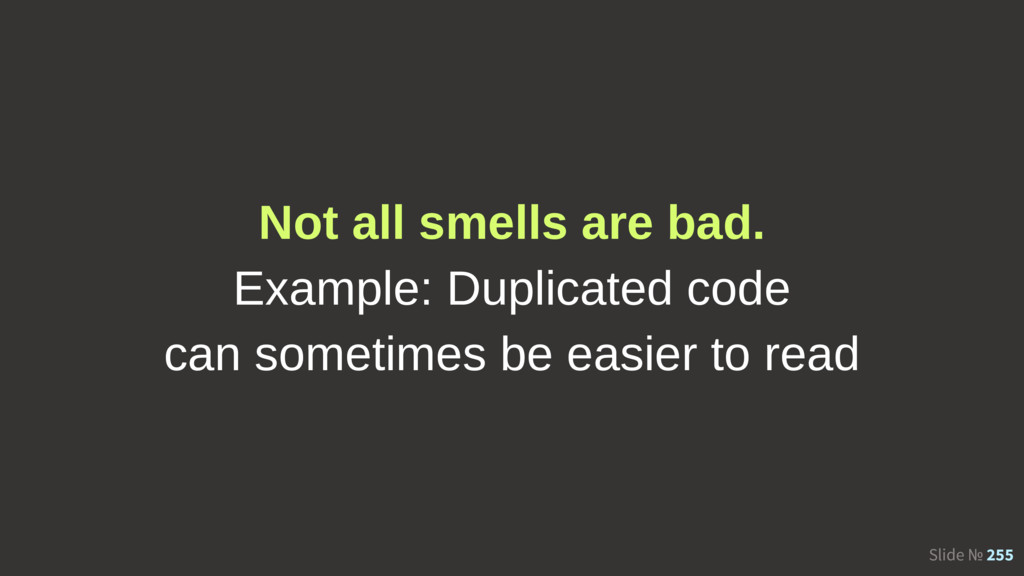 Slide № 255 Not all smells are bad. Example: Du...