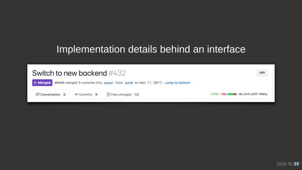 Slide № 39 Implementation details behind an int...