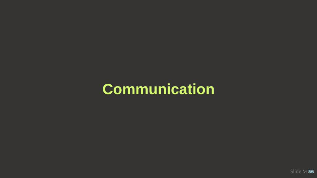 Slide № 56 Communication