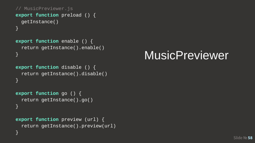 Slide № 58 // MusicPreviewer.js export function...