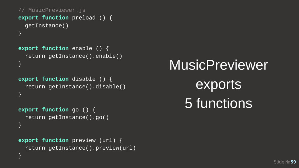 Slide № 59 // MusicPreviewer.js export function...
