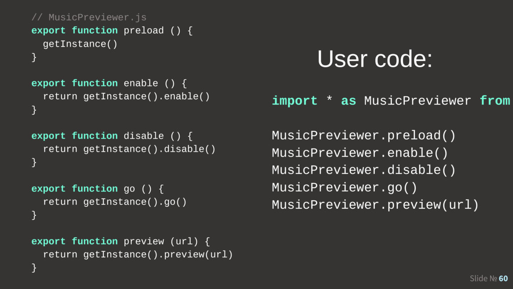 Slide № 60 // MusicPreviewer.js export function...