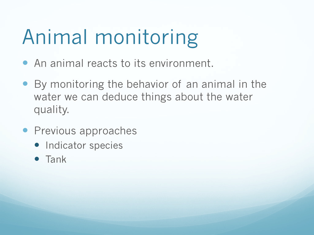Animal monitoring —  An animal reacts to its e...