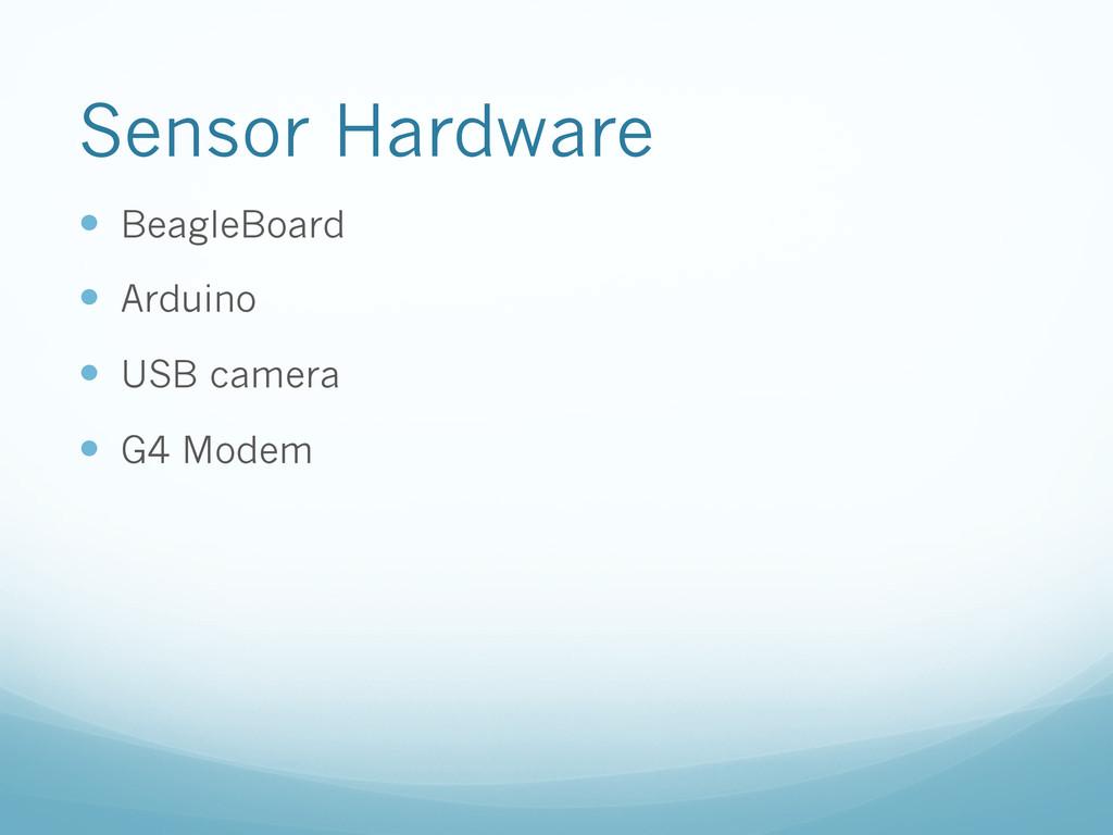 Sensor Hardware — BeagleBoard — Arduino —...