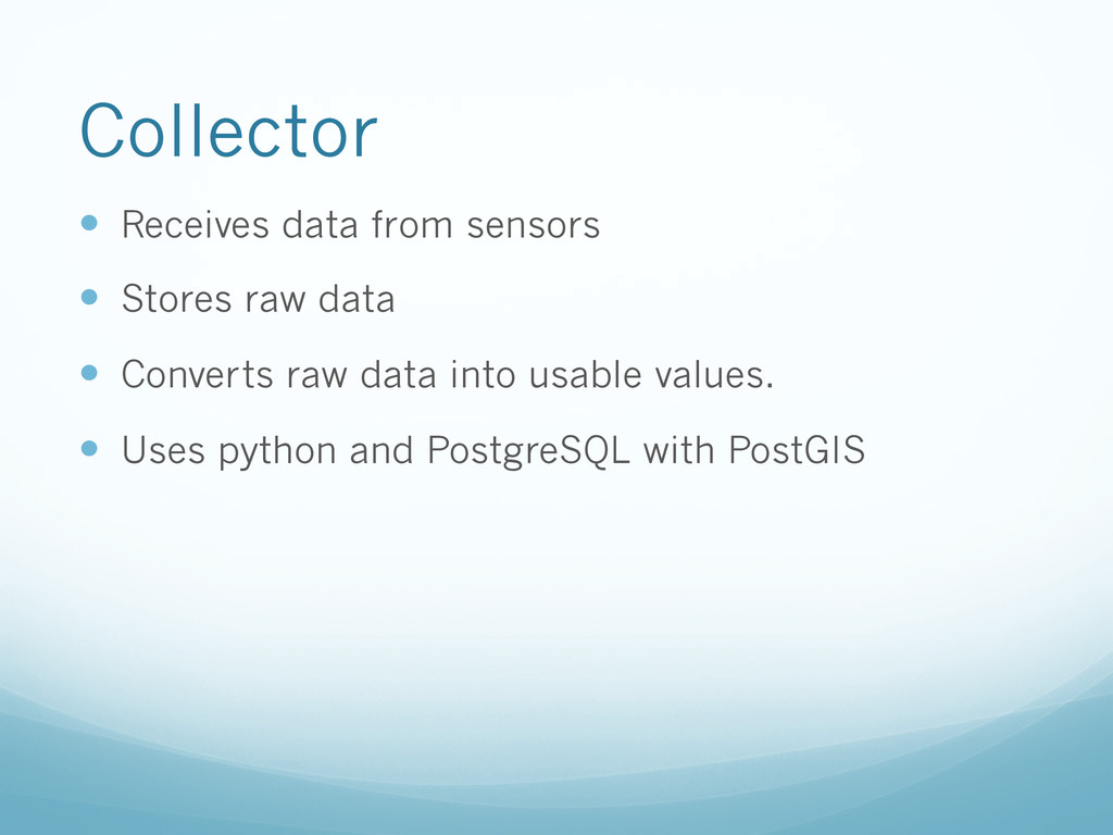 Collector —  Receives data from sensors —  St...