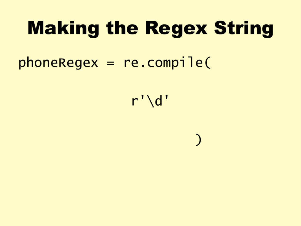 Making the Regex String phoneRegex = re.compile...