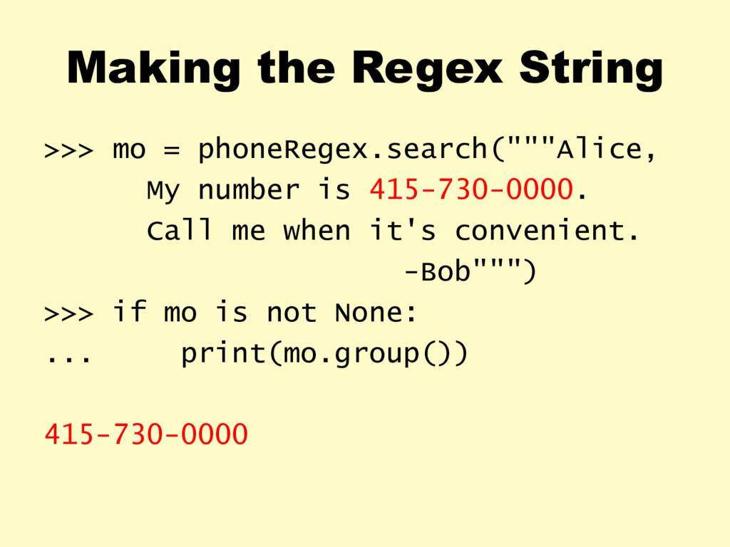 Making the Regex String >>> mo = phoneRegex.sea...
