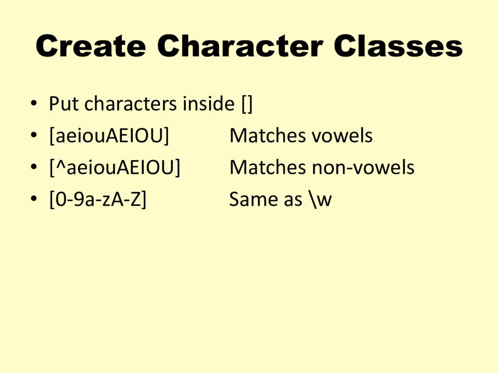 Create Character Classes • Put characters insid...