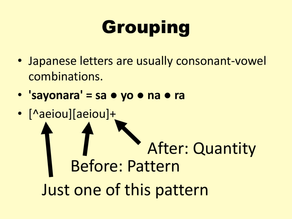 Grouping • Japanese letters are usually consona...