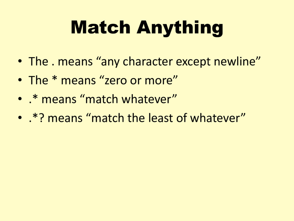"Match Anything • The . means ""any character exc..."