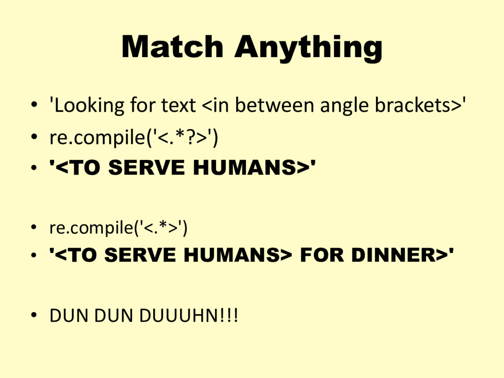 Match Anything • 'Looking for text <in between ...