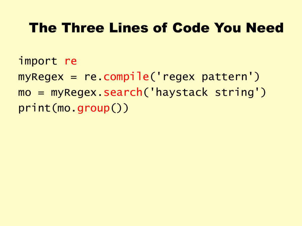The Three Lines of Code You Need import re myRe...